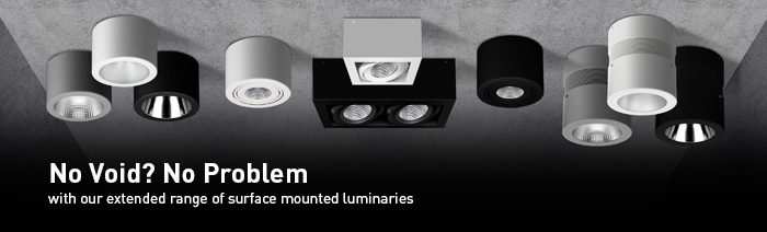 No void? no problem with our extended range of surface mounted luminaires